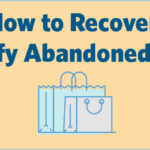 How to Recover Shopify Abandoned Carts