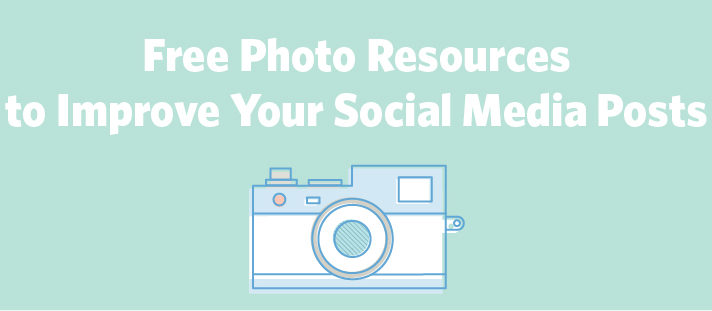 Free Photo Resources to Improve Your Social Media Posts