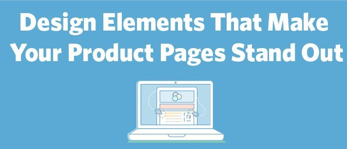 Design Elements That Make Your Product Pages Stand Out
