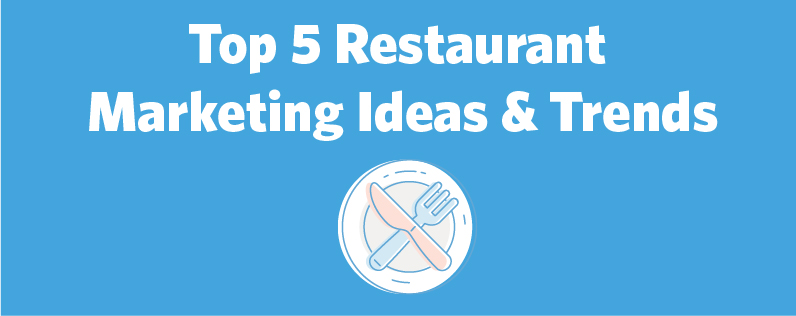 Top 5 Restaurant Marketing Ideas