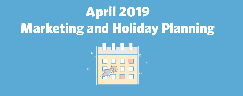 April 2019 Marketing and Holiday Header