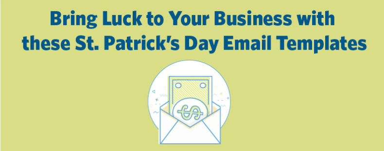 Bring Luck to Your Business with these St. Patrick's Day Email Templates