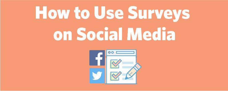 How to Use Surveys on Social Media