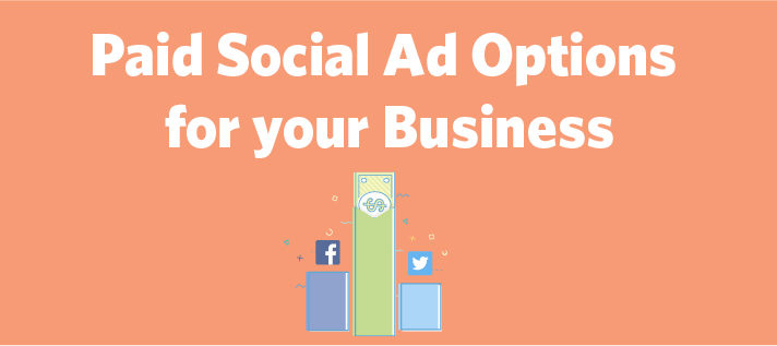 Paid Social Ad Options For Your Business