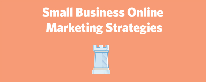 Small Business Online Marketing Strategies