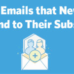5 Types of Emails that New Bloggers Can Send to Their Subscribers