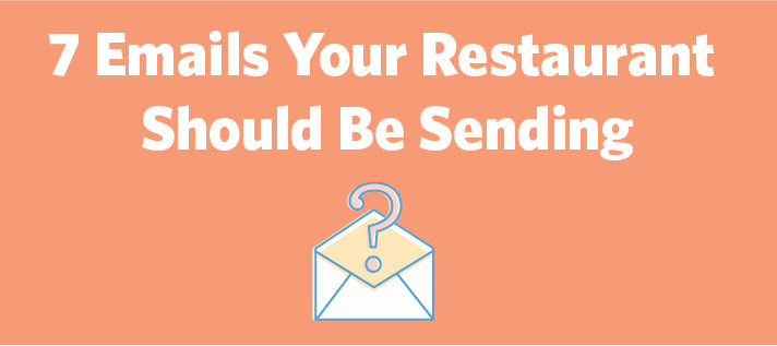 7 Emails Your Restaurant Should Be Sending