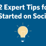 12 Expert Tips for Getting Started on Social Media