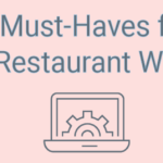 7 Must-Haves for Your Restaurant Website