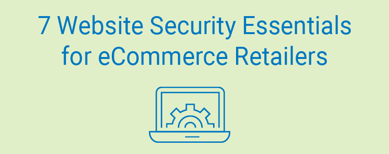 7 Website Security Essentials For eCommerce Retailers small