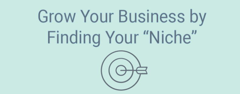"""Grow Your Business by Finding Your """"Niche"""""""