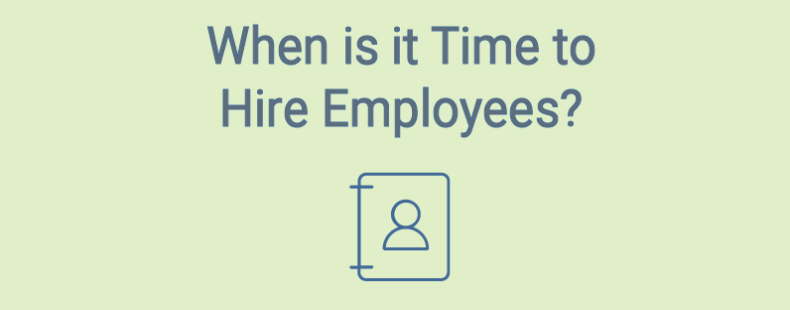 When is it Time to Hire Employees?