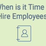 When is it time to hire employees