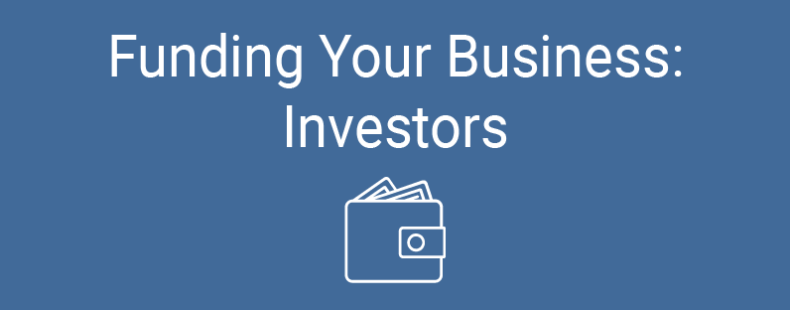 Funding Your Business: Investors