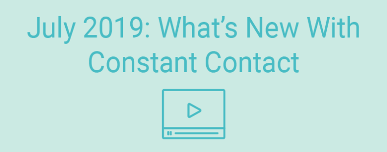 July 2019: What's New with Constant Contact?