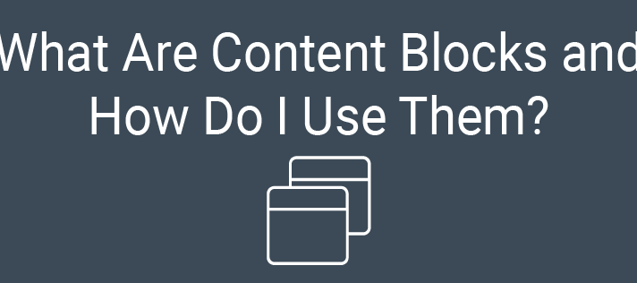 What Are Content Blocks and How Do I Use Them?