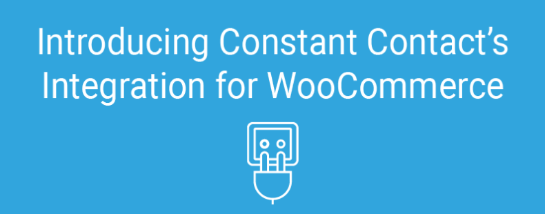 Introducing Constant Contact's Integration for WooCommerce