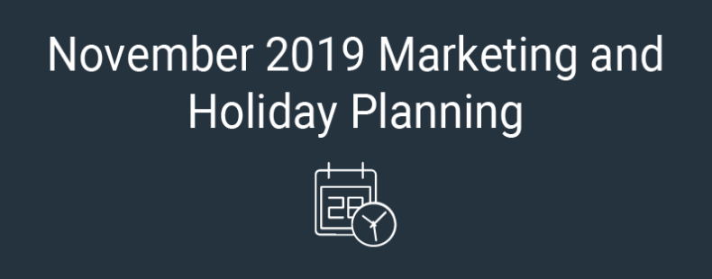 November 2019 Marketing and Holiday Planning
