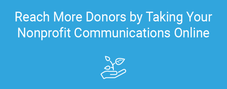 Reach More Donors by Taking Your Nonprofit Communications Online