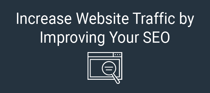 Increase Website Traffic by Improving Your SEO