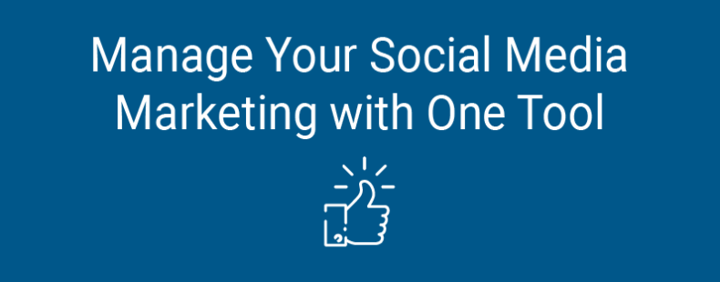 Manage Your Social Media Marketing with One Tool