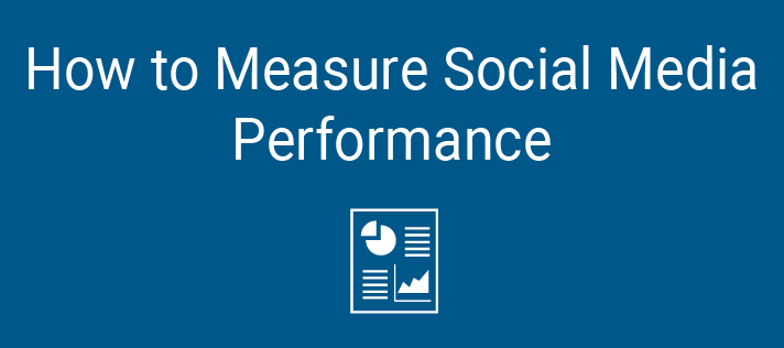 How to Measure Social Media Performance