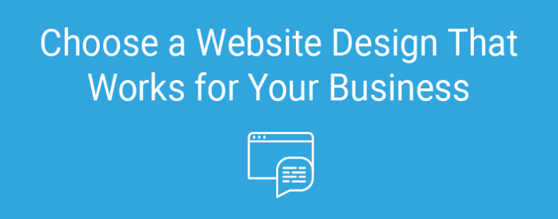 Choose a Website Design That Works for Your Business
