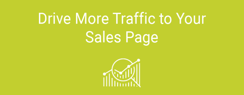 Drive More Traffic to Your Sales Page