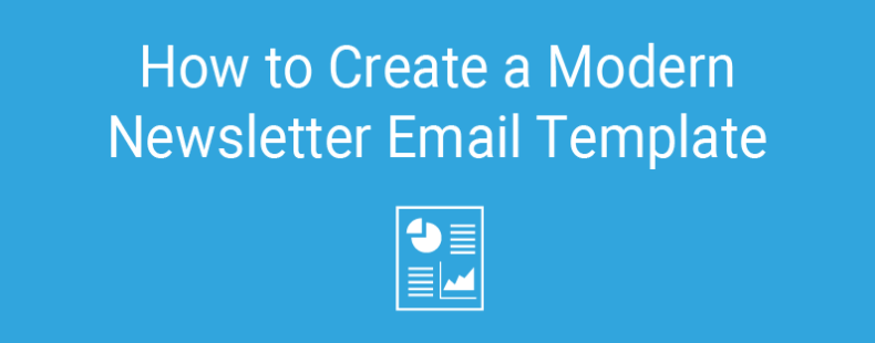 How to Create a Modern Newsletter Email Template